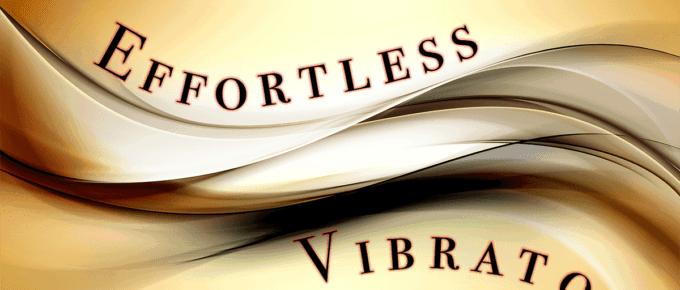 Effortless vibrato